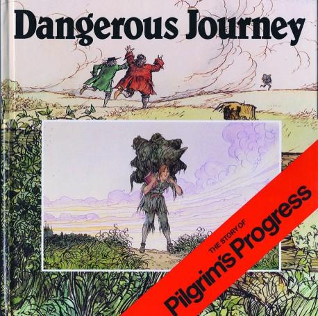 Dangerous Journey - Pilgrim's Progress