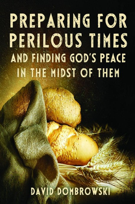 BOOKLET - Preparing for Perilous Times and Finding God's Peace in the Midst of Them