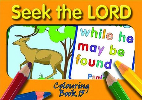 Seek the LORD - Colouring Book 15