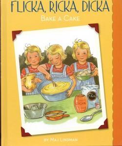 Flicka, Ricka, Dicka Bake A Cake