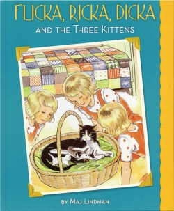 Flicka, Ricka, Dicka and The Three Kittens