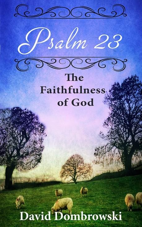 Psalm 23: The Faithfulness of God
